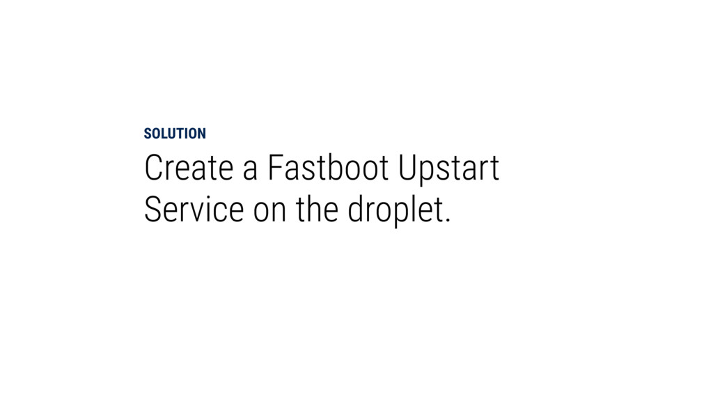 SOLUTION Create a Fastboot Upstart Service on t...