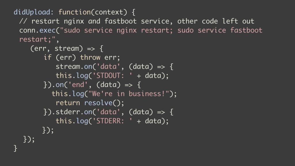 didUpload: function(context) { // restart nginx...