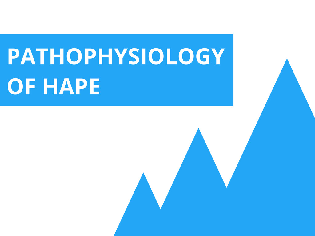 PATHOPHYSIOLOGY OF HAPE
