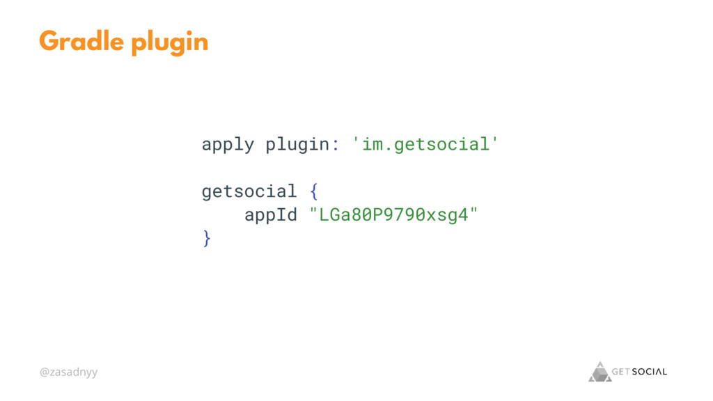 @zasadnyy Gradle plugin apply plugin: 'im.getso...