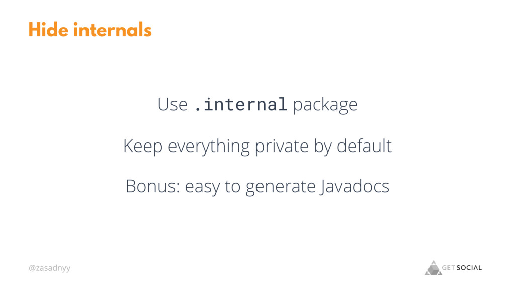 @zasadnyy Hide internals Use .internal package ...