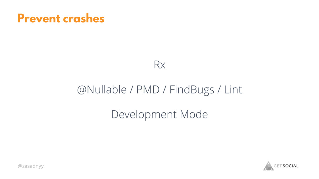 @zasadnyy Prevent crashes Rx @Nullable / PMD / ...