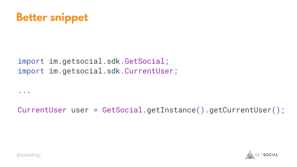 @zasadnyy Better snippet import im.getsocial.sd...