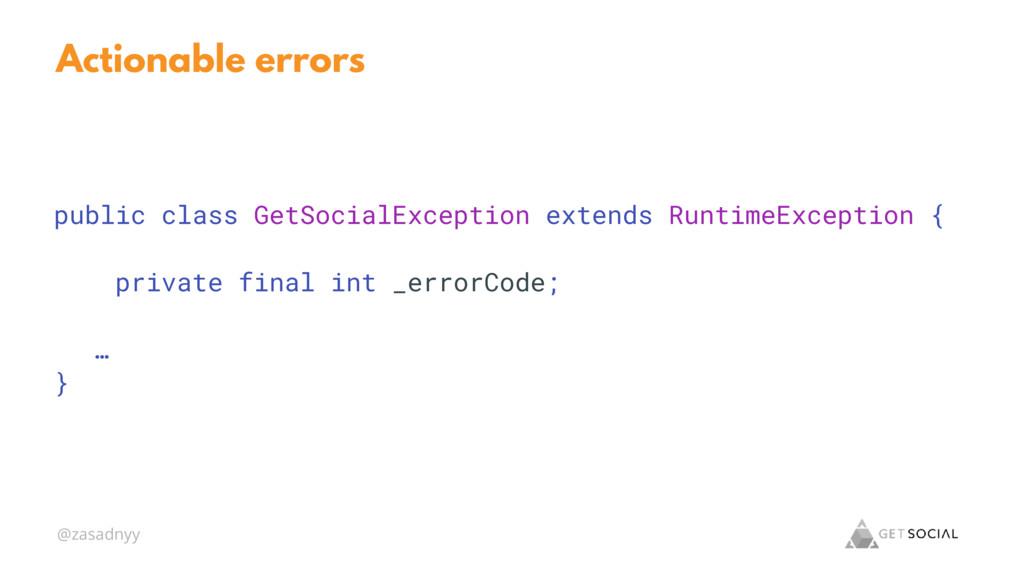 @zasadnyy Actionable errors public class GetSoc...