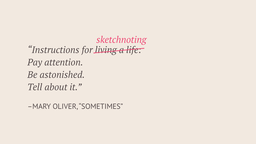 """–MARY OLIVER, """"SOMETIMES"""" """"Instructions for liv..."""