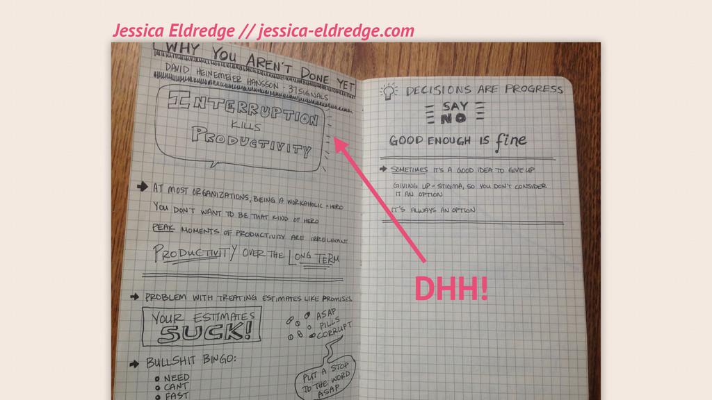Jessica Eldredge // jessica-eldredge.com DHH!
