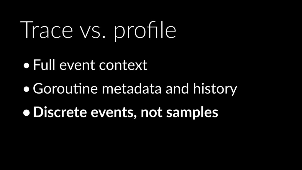 •Full event context •GorouOne metadata and hist...