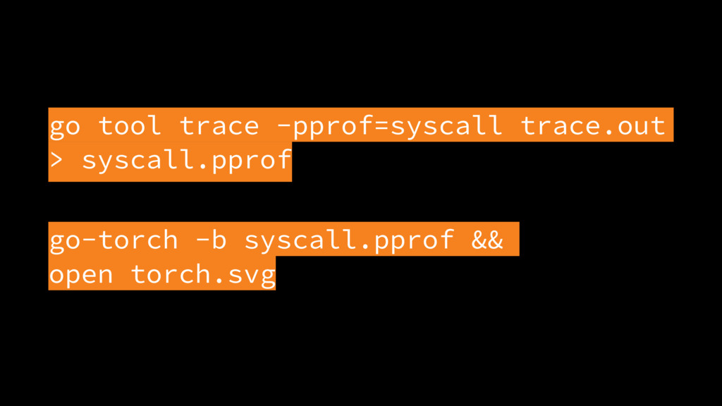 go tool trace -pprof=syscall trace.out > syscal...