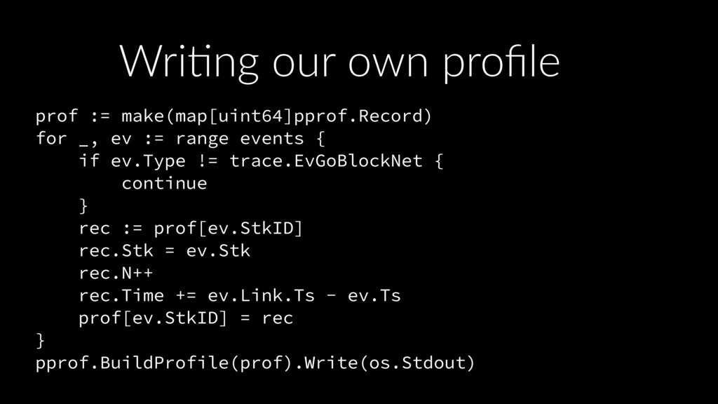 WriIng our own profile prof := make(map[uint64]p...