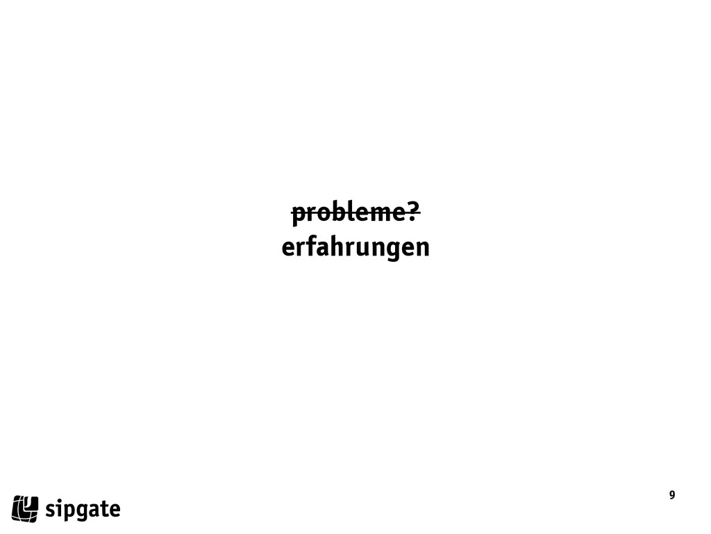 9 probleme? erfahrungen