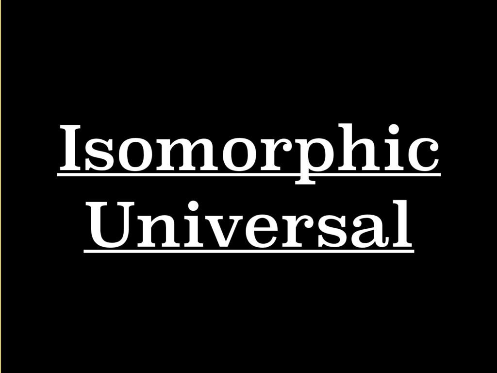 Isomorphic Universal