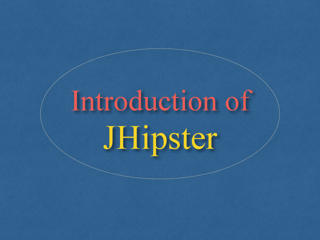 Introduction of JHipster