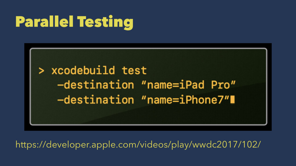Parallel Testing https://developer.apple.com/vi...