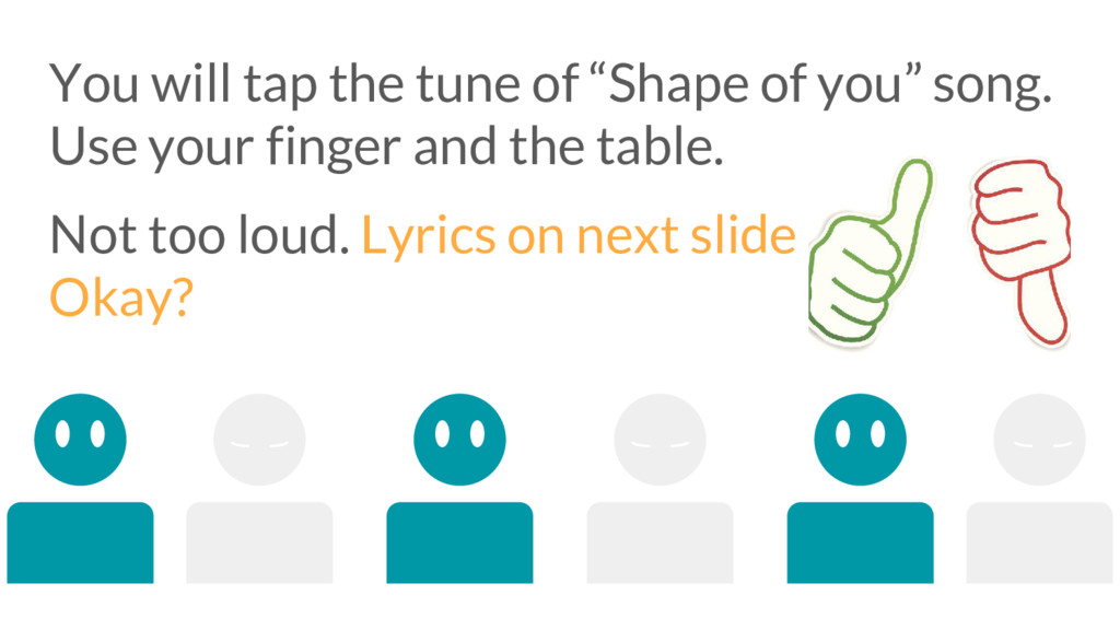 """You will tap the tune of """"Shape of you"""" song. U..."""