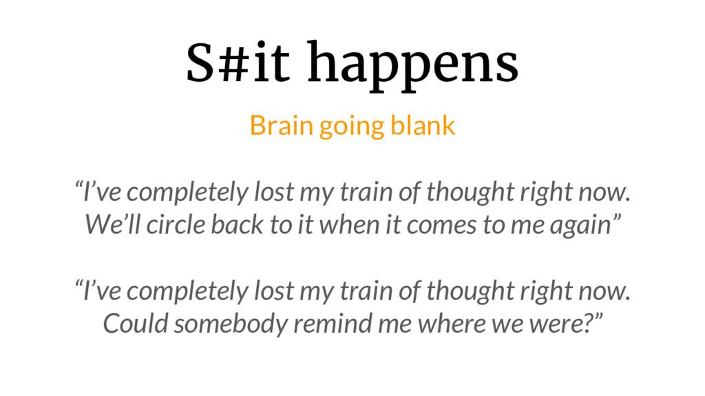 """S#it happens Brain going blank """"I've completely..."""