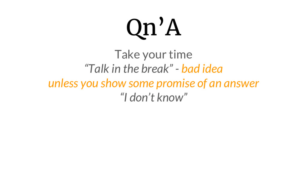 """Qn'A Take your time """"Talk in the break"""" - bad i..."""