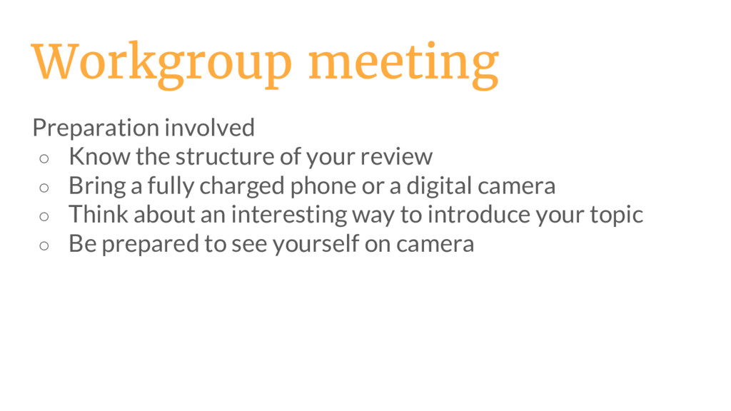 Workgroup meeting Preparation involved ○ Know t...