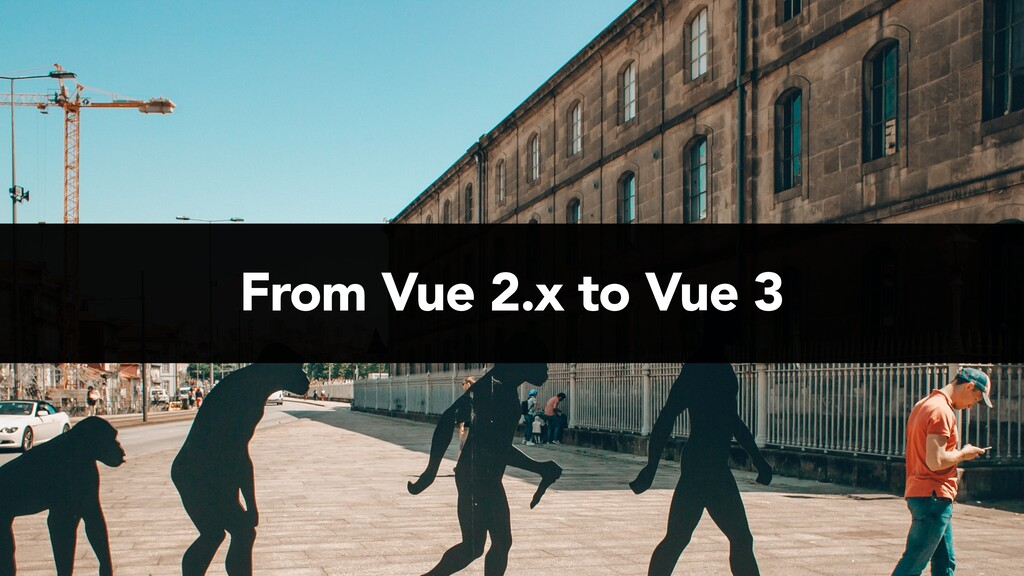 From Vue 2.x to Vue 3