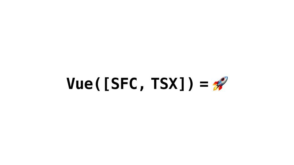 Vue([SFC, TSX]) =