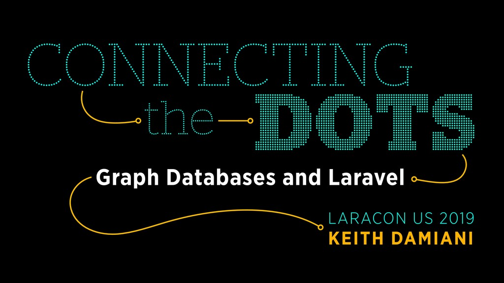 Graph Databases and Laravel DOTS the CONNECTING...