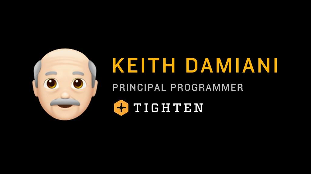 KEITH DAMIANI PRINCIPAL PROGRAMMER !