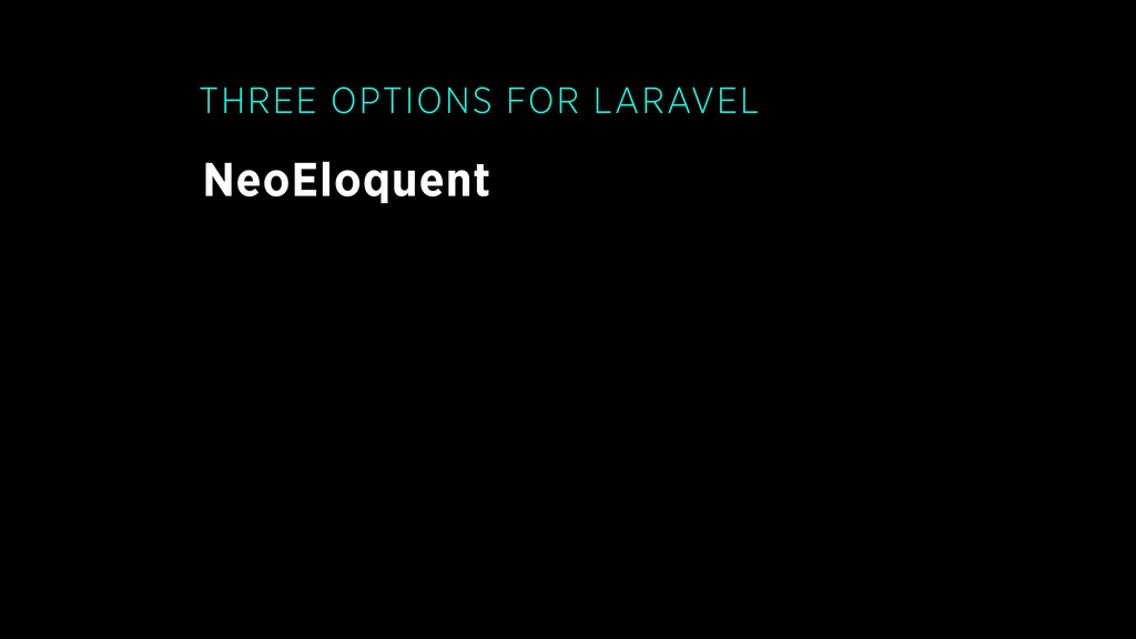 NeoEloquent THREE OPTIONS FOR LARAVEL
