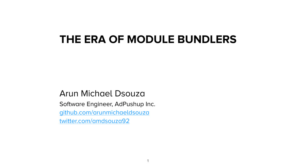 THE ERA OF MODULE BUNDLERS Arun Michael Dsouza ...