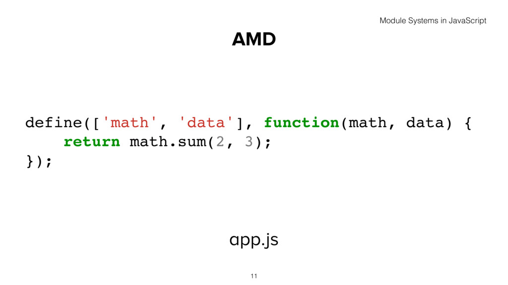 AMD app.js 11 define(['math', 'data'], function...