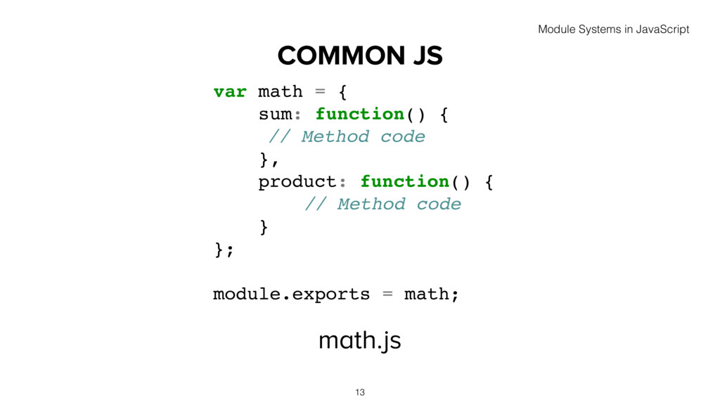 COMMON JS math.js 13 var math = { sum: function...