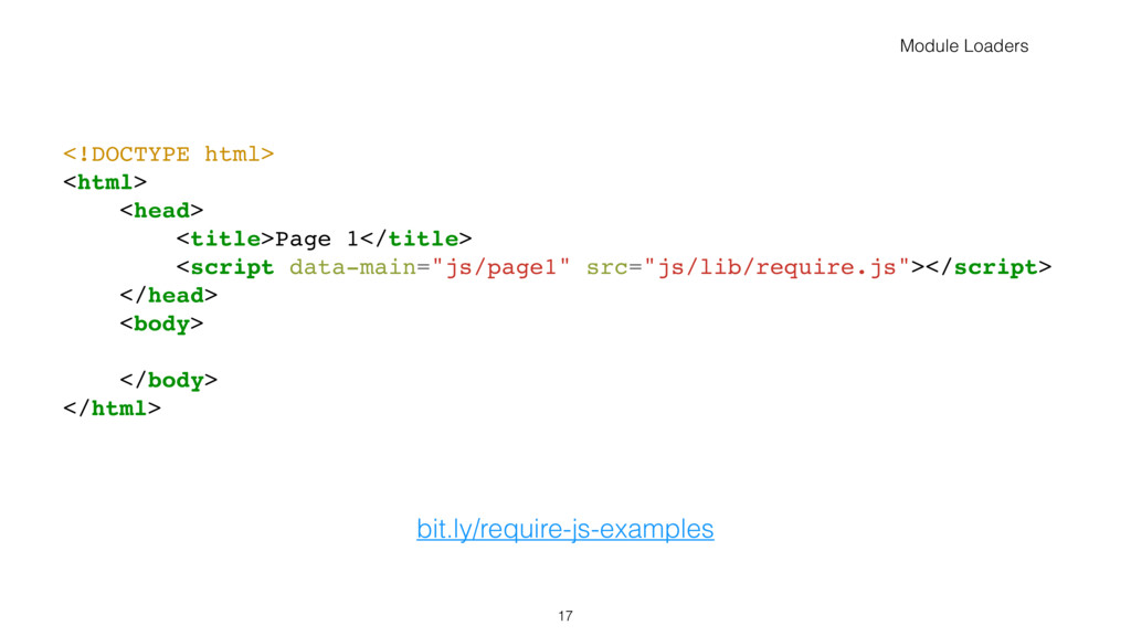 bit.ly/require-js-examples 17 <!DOCTYPE html> <...
