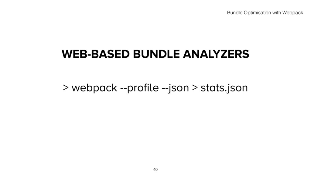 WEB-BASED BUNDLE ANALYZERS > webpack --profile -...