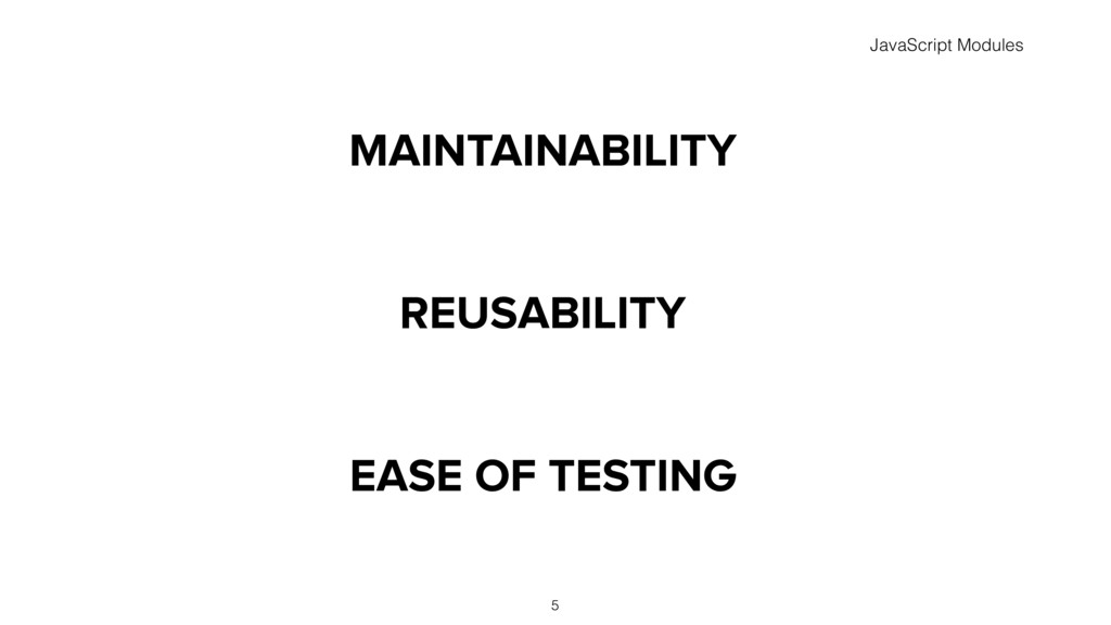 MAINTAINABILITY REUSABILITY EASE OF TESTING 5 J...
