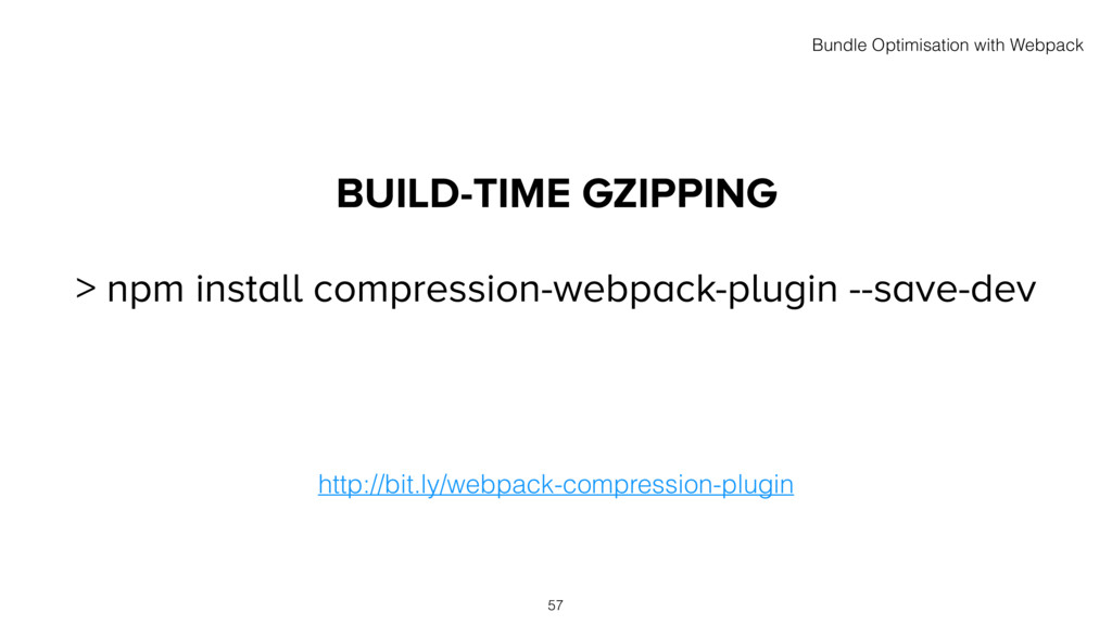 BUILD-TIME GZIPPING > npm install compression-w...