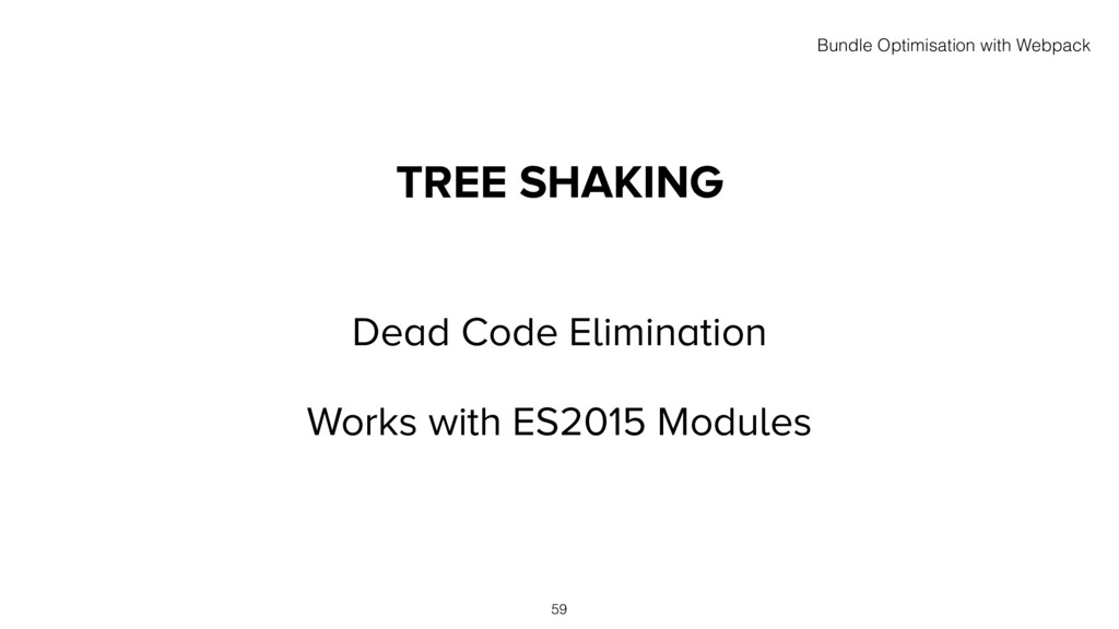 TREE SHAKING Dead Code Elimination Works with E...