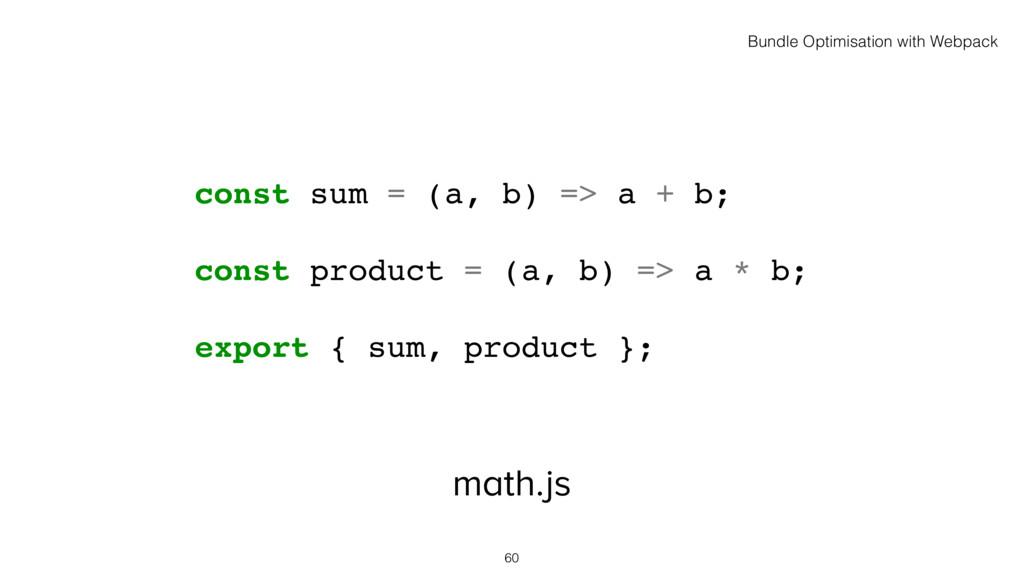 math.js 60 const sum = (a, b) => a + b; const p...