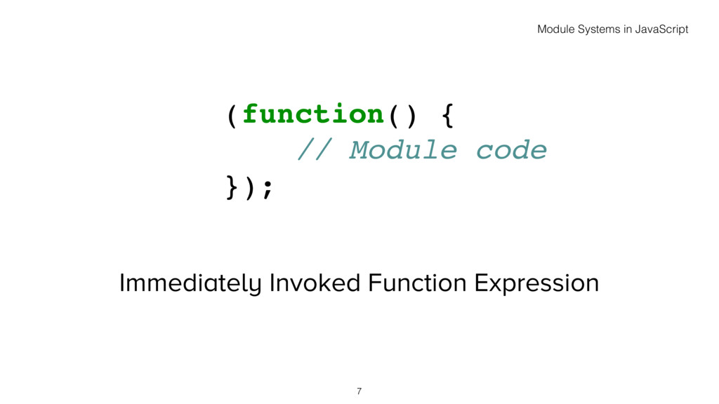 Immediately Invoked Function Expression 7 (func...