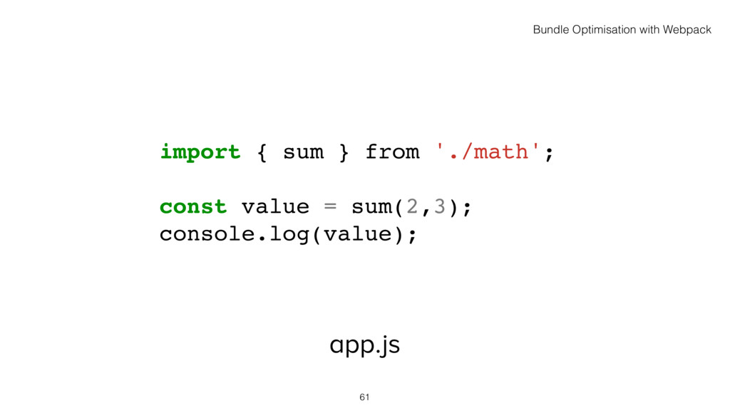 app.js 61 import { sum } from './math'; const v...
