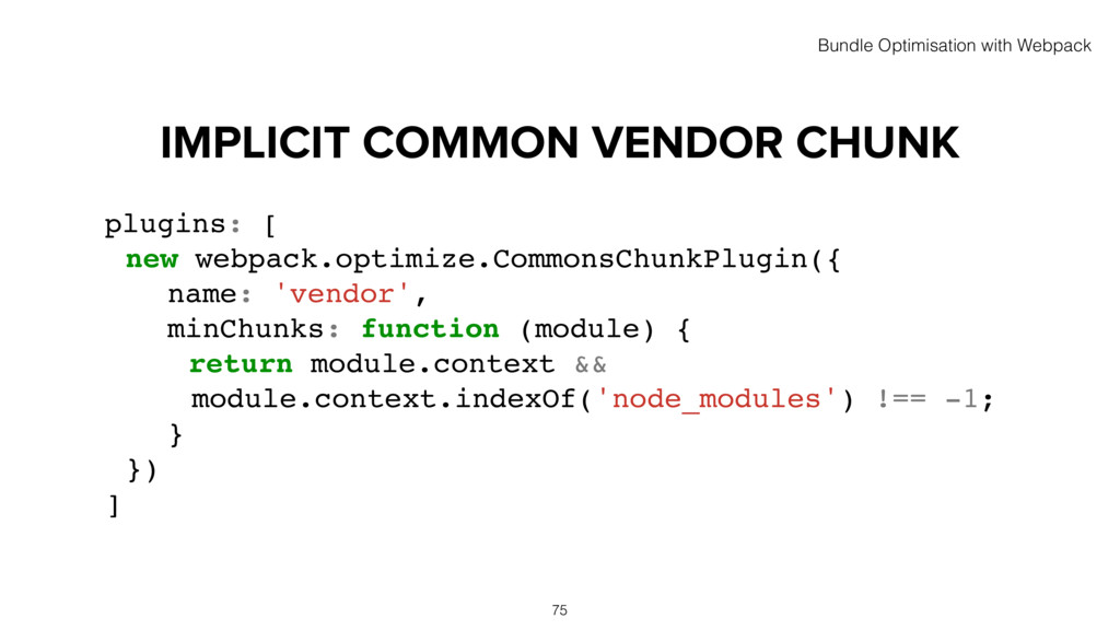 IMPLICIT COMMON VENDOR CHUNK 75 plugins: [ new ...