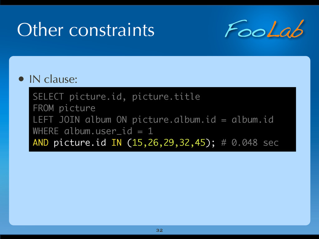FooLab Other constraints 32 • IN clause: SELECT...
