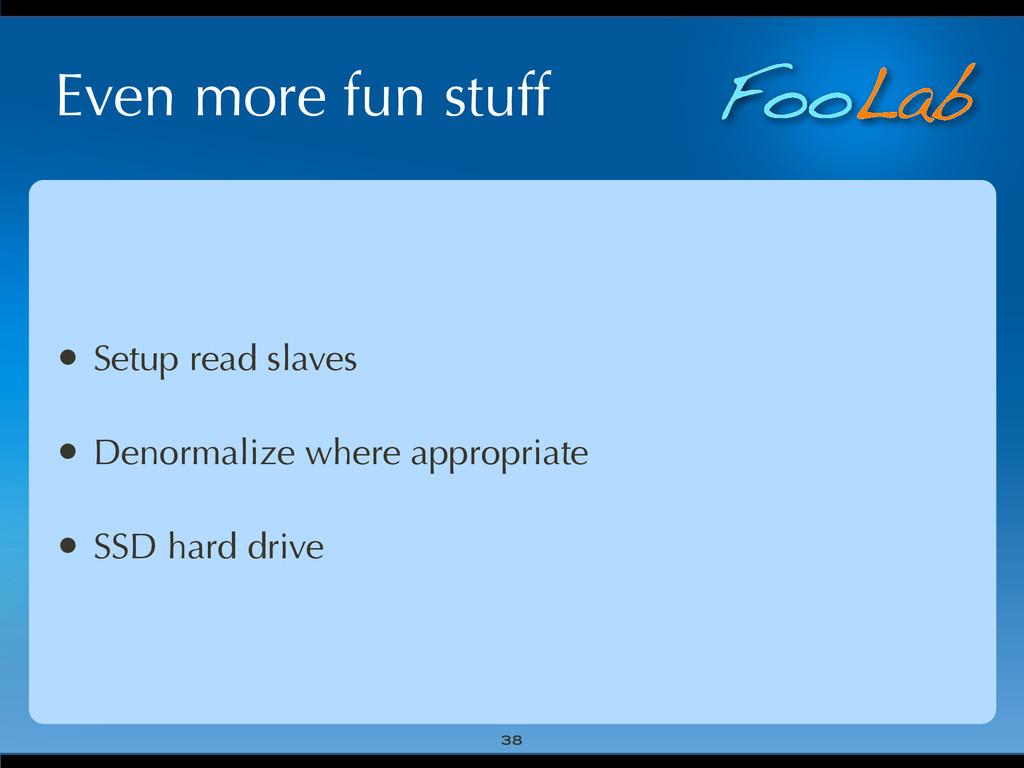 FooLab Even more fun stuff 38 • Setup read slav...