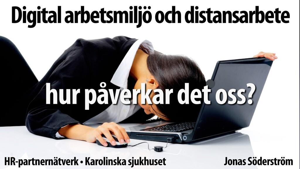 Digital arbetsmiljö och distansarbete hur påver...