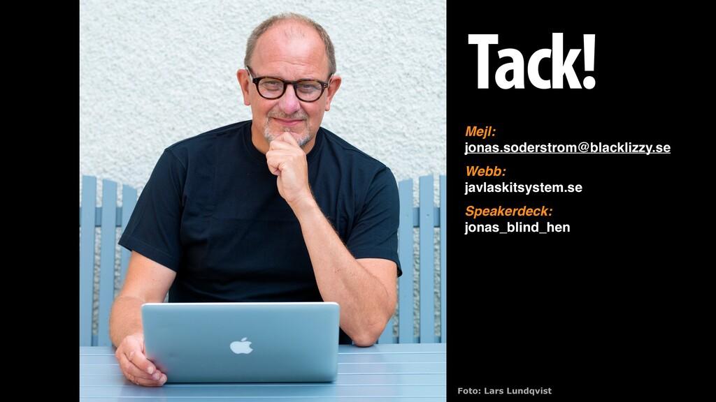 Foto: Lars Lundqvist Mejl: jonas.soderstrom@bla...