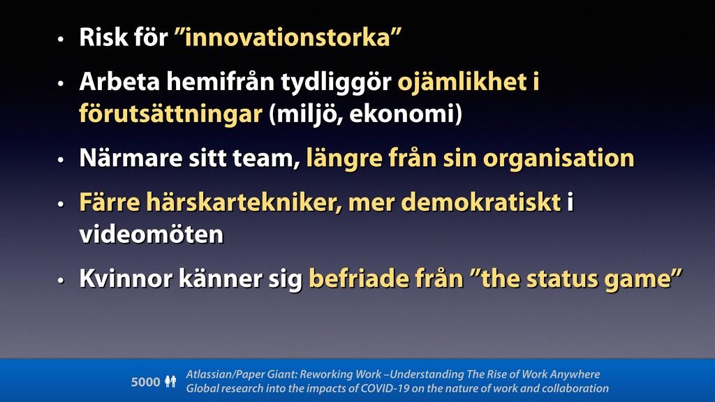 """• Risk för """"innovationstorka"""" • Arbeta hemifrån..."""