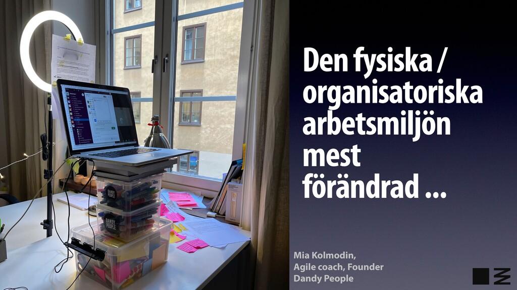 Den fysiska / organisatoriska arbetsmiljön mest...