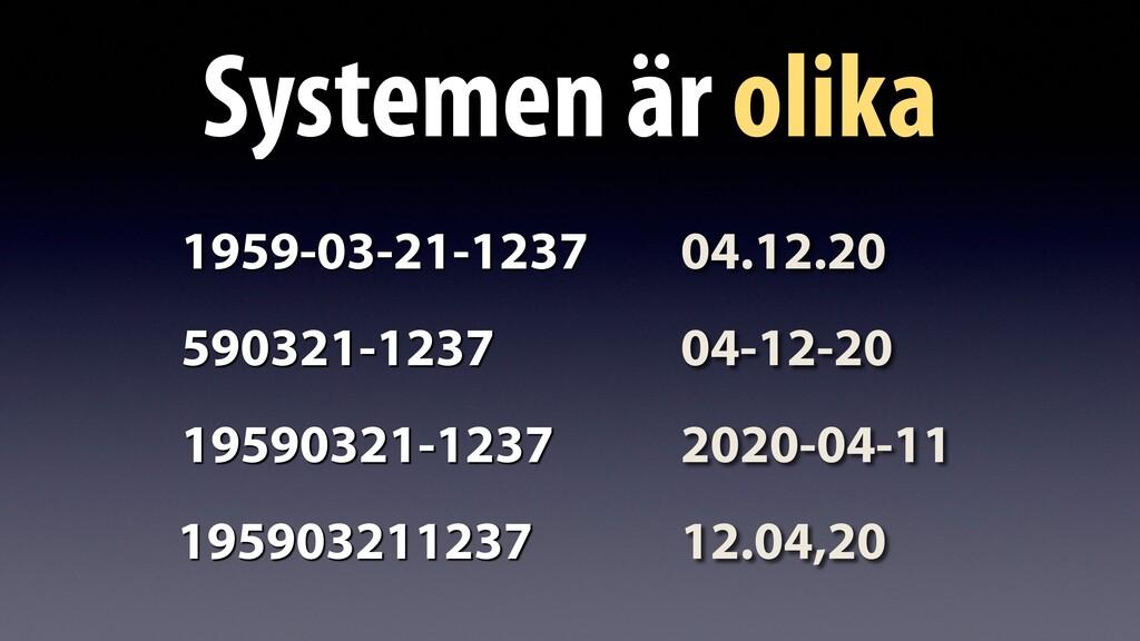 Systemen är olika 04.12.20 04-12-20 2020-04-11 ...