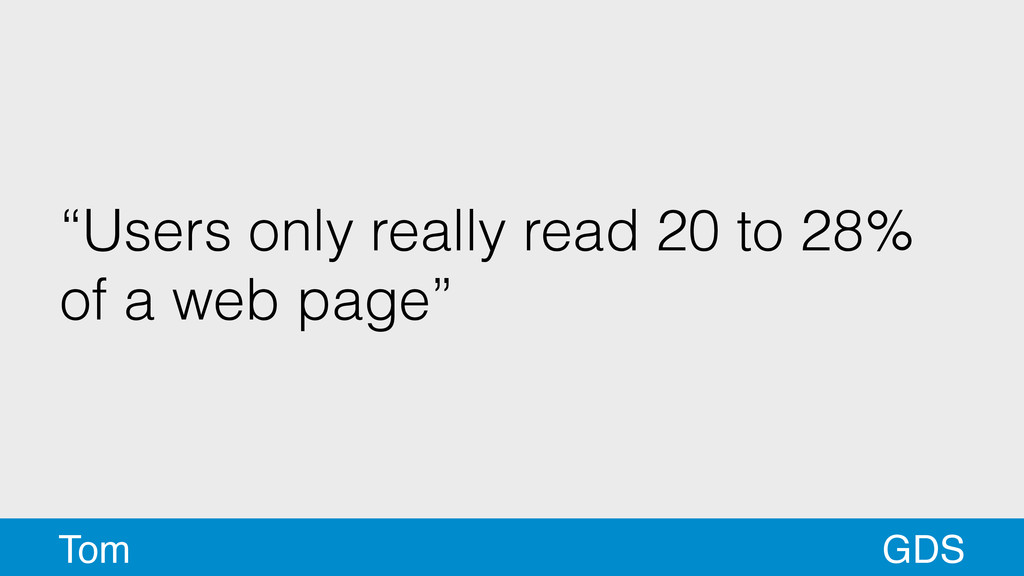 """""""Users only really read 20 to 28% of a web page..."""