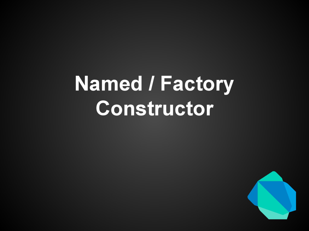 Named / Factory Constructor