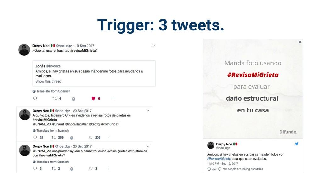 Trigger: 3 tweets.
