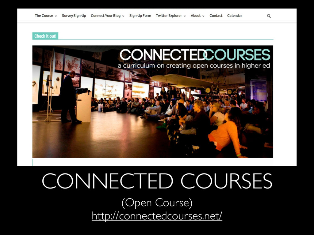 CONNECTED COURSES (Open Course) http://connecte...