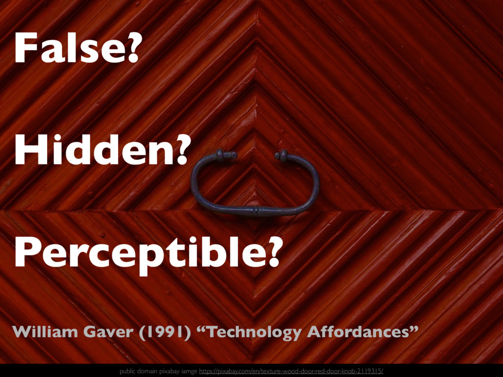 False? ! Hidden? ! Perceptible? ! ! William Gav...